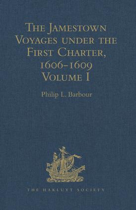 The Jamestown Voyages under the First Charter, 1606-1609: Volume I: Documents relating to the Foundation of Jamestown and the History of the Jamestown Colony up to the Departure of Captain John Smith, last President of the Council in Virginia under the First Charter, early in October, 1609 book cover