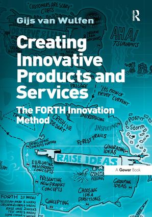 Creating Innovative Products and Services: The FORTH Innovation Method book cover