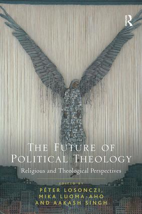 The Future of Political Theology: Religious and Theological Perspectives, 1st Edition (Paperback) book cover