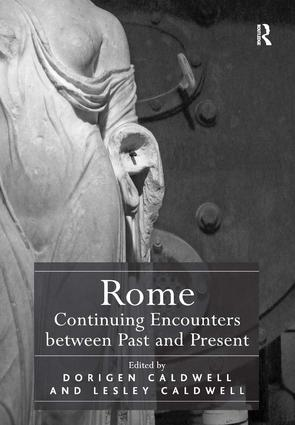 Rome: Continuing Encounters between Past and Present