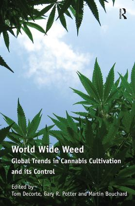 World Wide Weed: Global Trends in Cannabis Cultivation and its Control (Hardback) book cover