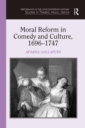 Moral Reform in Comedy and Culture, 1696–1747 (Hardback) book cover