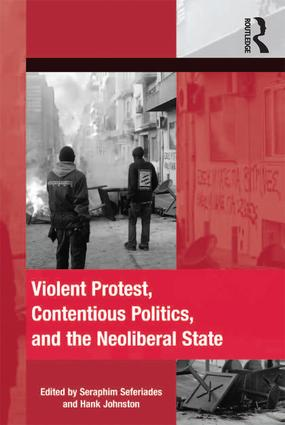 Violent Protest, Contentious Politics, and the Neoliberal State book cover