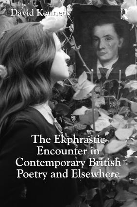 The Ekphrastic Encounter in Contemporary British Poetry and Elsewhere: 1st Edition (Paperback) book cover
