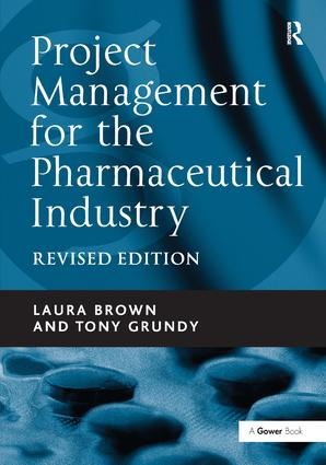 Project Management for the Pharmaceutical Industry: 1st Edition (Paperback) book cover