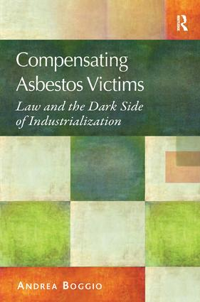 Compensating Asbestos Victims: Law and the Dark Side of Industrialization, 1st Edition (Hardback) book cover