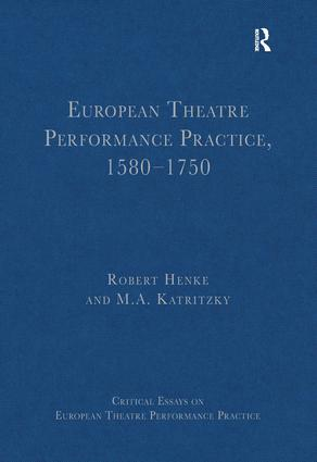 European Theatre Performance Practice, 1580-1750: 1st Edition (Hardback) book cover