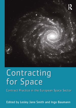 Contracting for Space: Contract Practice in the European Space Sector, 1st Edition (Hardback) book cover