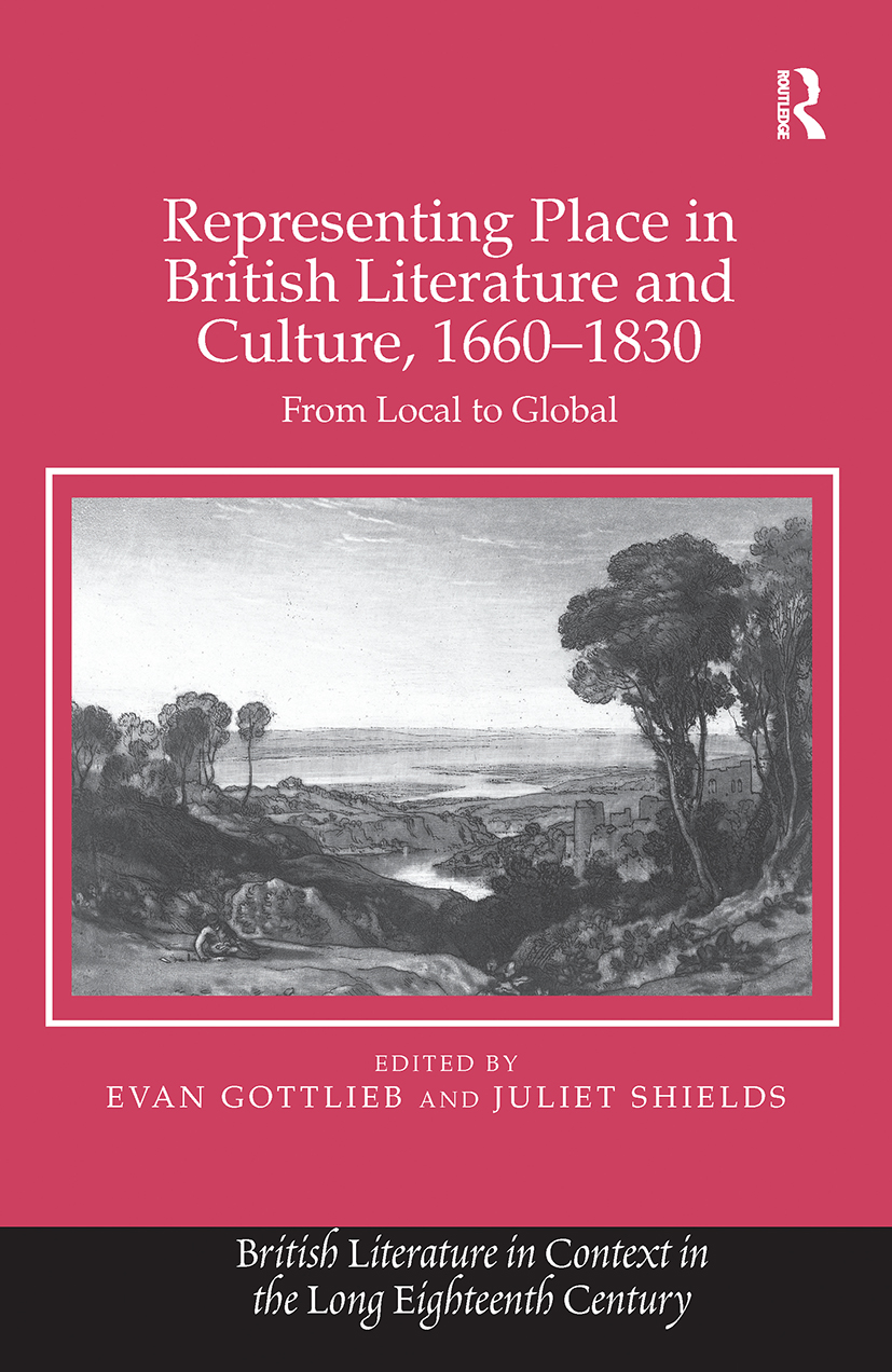 Representing Place in British Literature and Culture, 1660-1830: From Local to Global, 1st Edition (Paperback) book cover