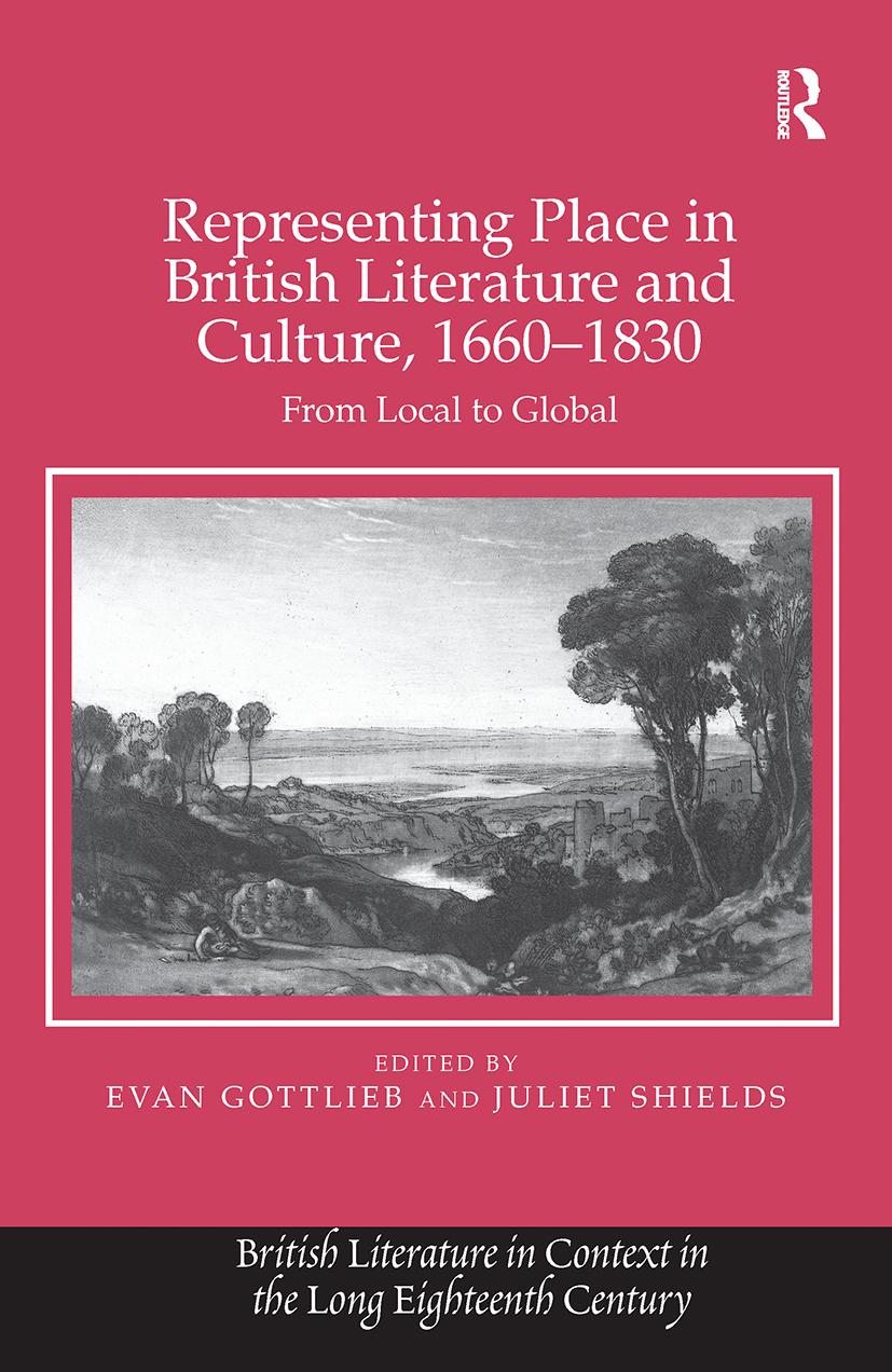 Representing Place in British Literature and Culture, 1660-1830