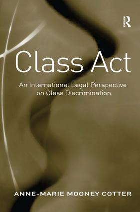 Class Act: An International Legal Perspective on Class Discrimination, 1st Edition (Hardback) book cover