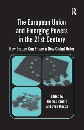 The European Union and Emerging Powers in the 21st Century: How Europe Can Shape a New Global Order (Hardback) book cover