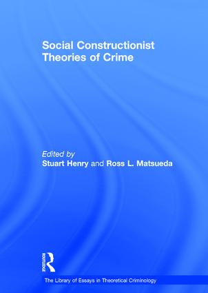Social Constructionist Theories of Crime: 1st Edition (Hardback) book cover