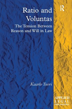 Ratio and Voluntas: The Tension Between Reason and Will in Law book cover