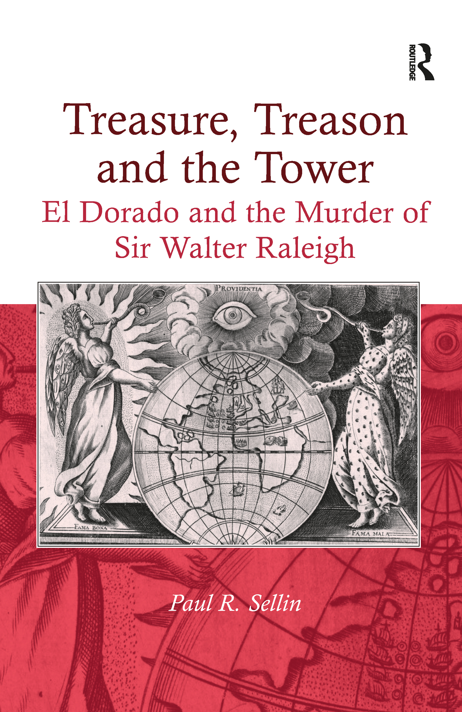 Treasure, Treason and the Tower: El Dorado and the Murder of Sir Walter Raleigh, 1st Edition (Hardback) book cover