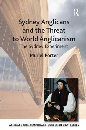 Sydney Anglicans and the Threat to World Anglicanism: The Sydney Experiment, 1st Edition (Paperback) book cover