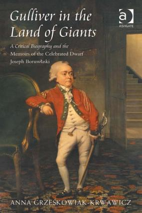 Gulliver in the Land of Giants: A Critical Biography and the Memoirs of the Celebrated Dwarf Joseph Boruwlaski, 1st Edition (Paperback) book cover