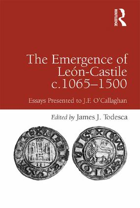 The Emergence of León-Castile c.1065-1500: Essays Presented to J.F. O'Callaghan, 1st Edition (Hardback) book cover