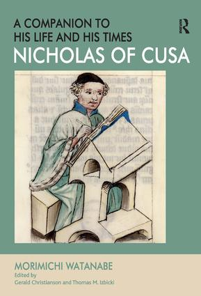 Nicholas of Cusa - A Companion to his Life and his Times: 1st Edition (Hardback) book cover