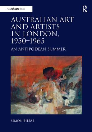 Australian Art and Artists in London, 1950-1965: An Antipodean Summer, 1st Edition (Paperback) book cover