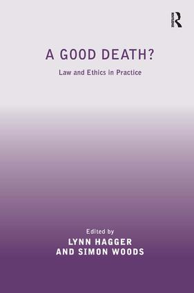 A Good Death?: Law and Ethics in Practice, 1st Edition (Hardback) book cover