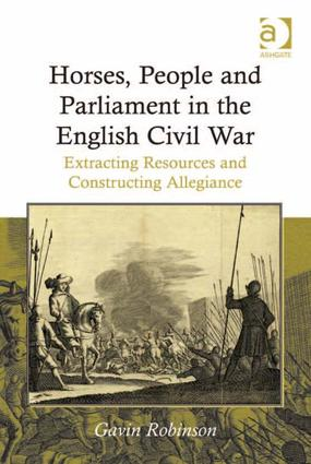 Horses, People and Parliament in the English Civil War: Extracting Resources and Constructing Allegiance, 1st Edition (Paperback) book cover