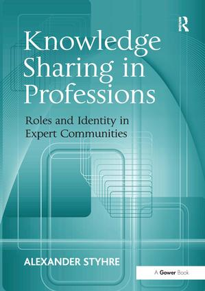 Knowledge Sharing in Professions: Roles and Identity in Expert Communities book cover
