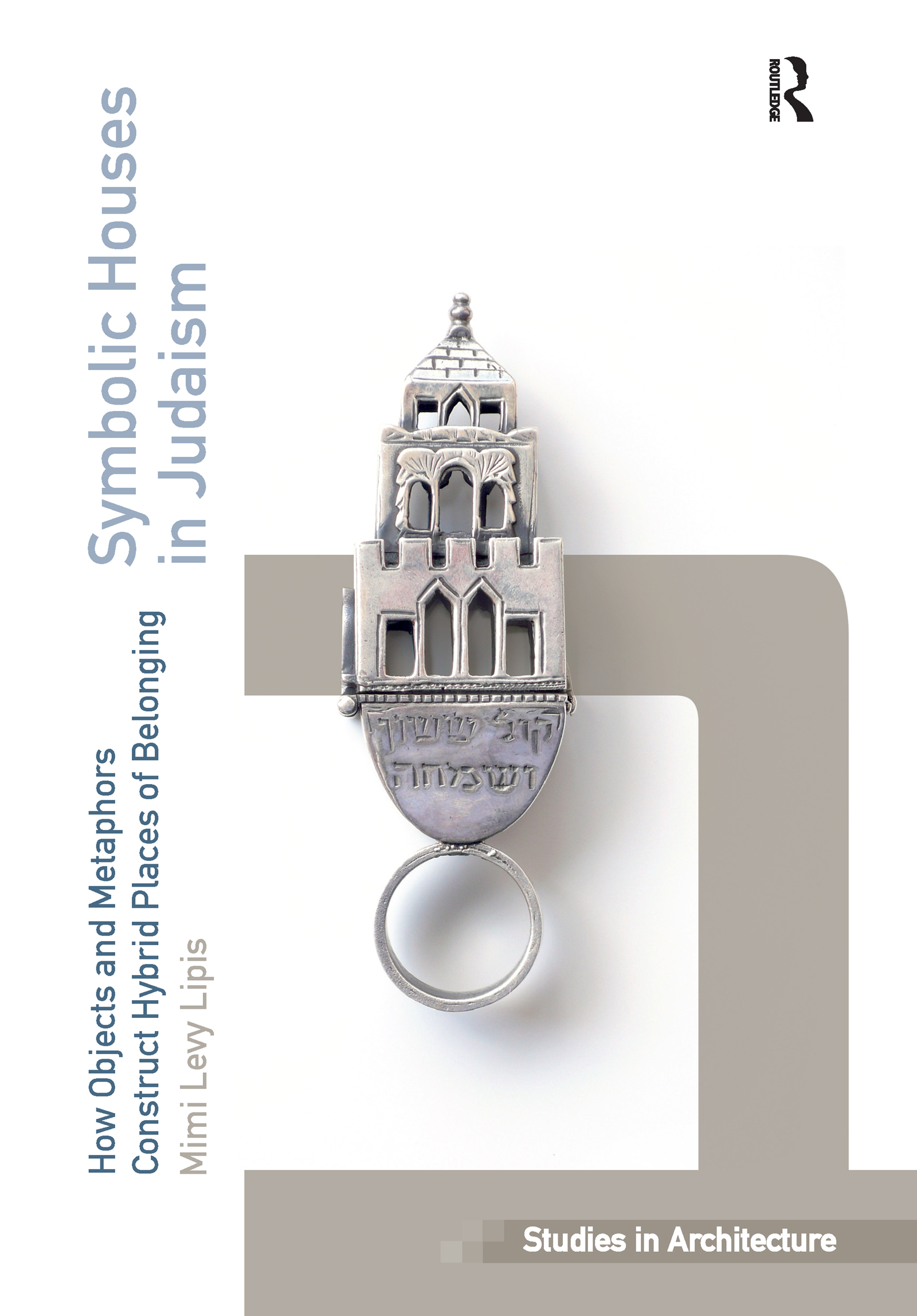 Symbolic Houses in Judaism: How Objects and Metaphors Construct Hybrid Places of Belonging, 1st Edition (e-Book) book cover