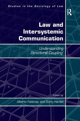 Law and Intersystemic Communication: Understanding 'Structural Coupling', 1st Edition (Hardback) book cover