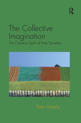 The Collective Imagination: The Creative Spirit of Free Societies (Hardback) book cover