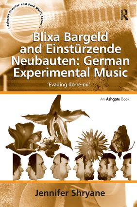 Blixa Bargeld and Einstürzende Neubauten: German Experimental Music: 'Evading do-re-mi' (Hardback) book cover