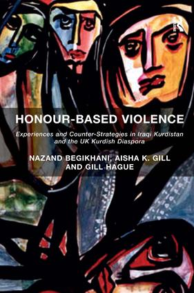 Honour-Based Violence: Experiences and Counter-Strategies in Iraqi Kurdistan and the UK Kurdish Diaspora (Hardback) book cover