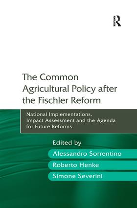 The Common Agricultural Policy after the Fischler Reform: National Implementations, Impact Assessment and the Agenda for Future Reforms, 1st Edition (Paperback) book cover