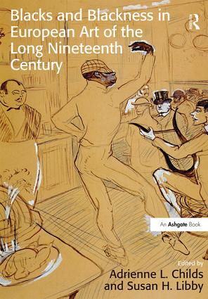 Blacks and Blackness in European Art of the Long Nineteenth Century: 1st Edition (Hardback) book cover