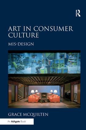 Art in Consumer Culture: Mis-Design, 1st Edition (Hardback) book cover