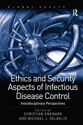 Ethics and Security Aspects of Infectious Disease Control: Interdisciplinary Perspectives book cover