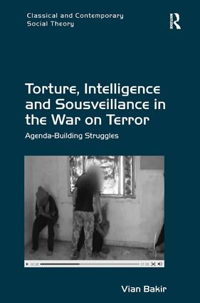 Torture, Intelligence and Sousveillance in the War on Terror: Agenda-Building Struggles (Hardback) book cover
