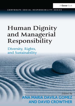 Human Dignity and Managerial Responsibility: Diversity, Rights, and Sustainability, 1st Edition (Hardback) book cover