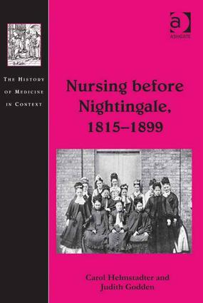Nursing before Nightingale, 1815–1899 (Hardback) book cover