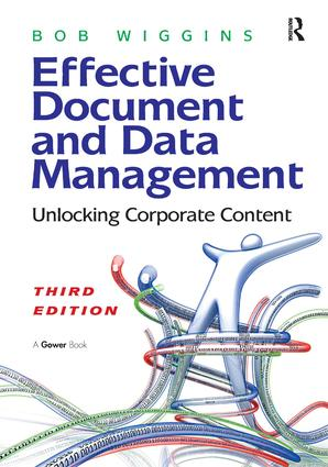 Effective Document and Data Management: Unlocking Corporate Content book cover