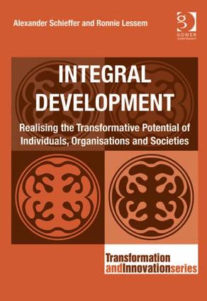 Integral Development: Realising the Transformative Potential of Individuals, Organisations and Societies, 1st Edition (Paperback) book cover