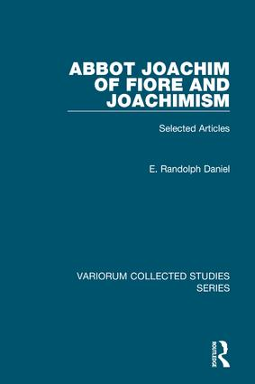 Abbot Joachim of Fiore and Joachimism: Selected Articles book cover