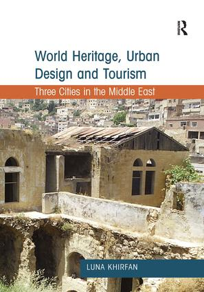 Historic Urban Landscapes: World Heritage and the Contradictions of Tourism