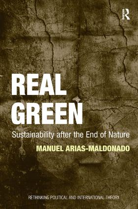 Real Green: Sustainability after the End of Nature book cover