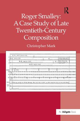 Roger Smalley: A Case Study of Late Twentieth-Century Composition (Hardback) book cover