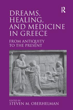 Dreams, Healing, and Medicine in Greece: From Antiquity to the Present (Hardback) book cover