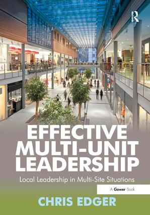 Effective Multi-Unit Leadership: Local Leadership in Multi-Site Situations book cover