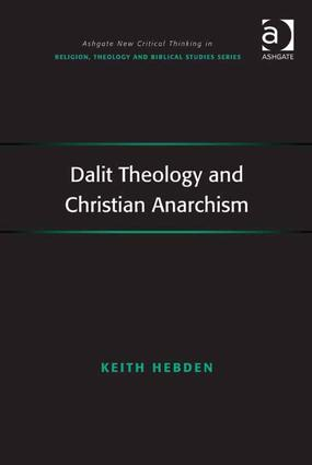 Dalit Theology and Christian Anarchism (Hardback) book cover