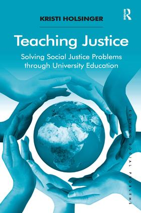 Teaching Justice: Solving Social Justice Problems through University Education, 1st Edition (e-Book) book cover