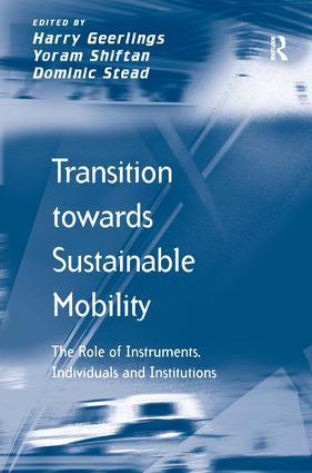 Transition towards Sustainable Mobility: The Role of Instruments, Individuals and Institutions, 1st Edition (Hardback) book cover